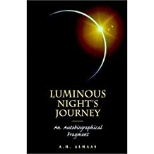 [Luminous Night's Journey: An Autobiographical Fragment [ LUMINOUS NIGHT'S JOURNEY: AN AUTOBIOGRAPHICAL FRAGMENT ] By Almass, A H ( Author )Sep-05-2000 Paperback