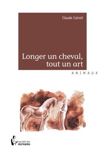 LONGER UN CHEVAL, TOUT UN ART