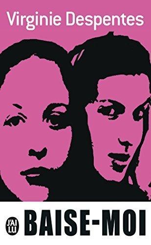 Baise Moi by Virginie Despentes (1999-09-24)
