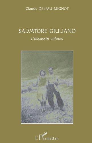 Salvatore Giuliano : L'assassin colonel
