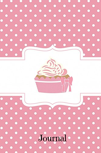 Journal: Pink Polka Dot Cupcake, College Ruled Paper, Daily Writing Notebook Lined Paper, 100 Pages (6