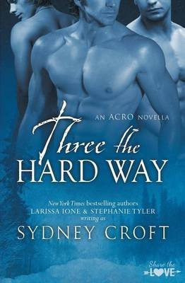 [Three the Hard Way] (By (author)  Sydney Croft) [published: December, 2014]