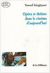 Opéra et théâtre dans le cinéma d'aujourd'hui