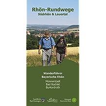 Rhön Rundweg Wanderführer Südrhön & Lauertal: Die 27 Rundwandertouren der Orten Münnerstadt, Bad Bocklet und Burkardroth sind näher beschrieben. Mit ... Startpunkte, Länge, Fotos + Karte.