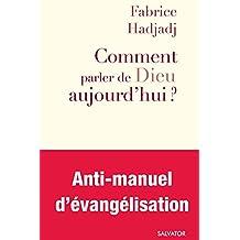 Comment parler de Dieu aujourd'hui ? (Forum) (French Edition)