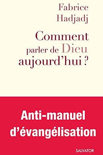 Comment parler de Dieu aujourdhui ? (Forum) (French Edition) de