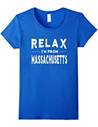 Relax I'm From Massachusetts State T-shirt Funny Gift Unisex
