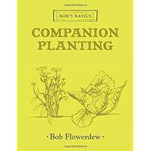 Bob's Basics Companion Planting