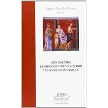 Bien enseñada: La formación femenina en Roma y el occidente romanizado (Atenea)