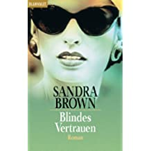 Blindes Vertrauen: Roman (German Edition)