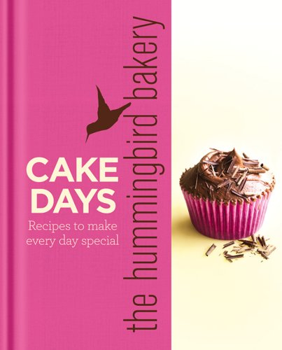 The Hummingbird Bakery Cake Days: Recipes to make every day special (English Edition) (Cooks Illustrated Cookies)