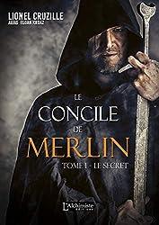 Le Concile de Merlin - Tome 1 : Le secret (Fantasy)