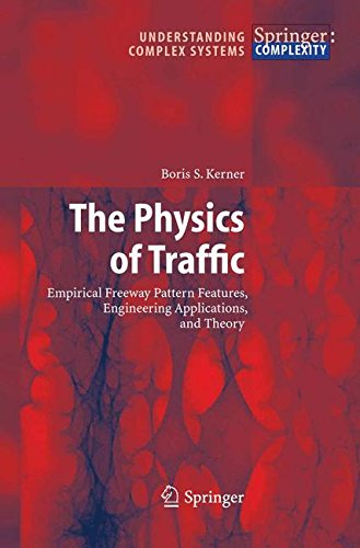 The Physics of Traffic: Empirical Freeway Pattern Features, Engineering Applications, and Theory (Understanding Complex Systems)