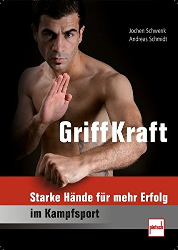 GriffKraft: Starke Hände für mehr Erfolg im Kampfsport -