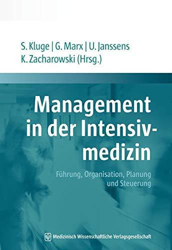 Management in der Intensivmedizin: Führung, Organisation, Planung und Steuerung