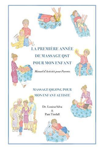 La Premiere Annee de Massage QST Pour Mon Enfant: Manuel d'Activites pour Parents -