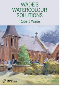 wades-watercolour-solutions-dvd-with-robert-wade