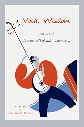Vocal Wisdom: Maxims of Giovanni Battista Lamperti (Repertorium Bibliographicum, Band 4) -