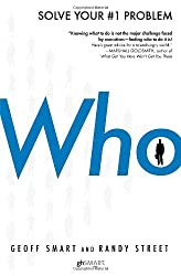 [ WHO: THE A METHOD FOR HIRING [ WHO: THE A METHOD FOR HIRING ] BY SMART, GEOFF ( AUTHOR )SEP-30-2008 HARDCOVER ] Who: The A Method for Hiring [ WHO: THE A METHOD FOR HIRING ] By Smart, Geoff ( Author )Sep-30-2008 Hardcover By Smart, Geoff ( Author ) Sep-2008 [ Hardcover ]