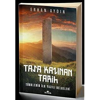 Taşa Kazınan Tarih: Türklerin İlk Yazılı Belgeleri