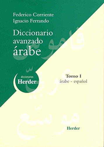 Diccionario Avanzado árabe: Tomo I: árabe-español (Diccionarios Herder)