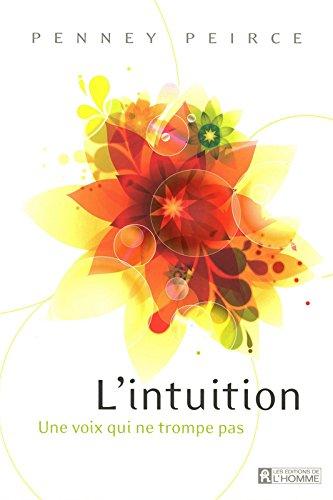 L'INTUITION - UNE VOIX QUI NE TROMPE PAS