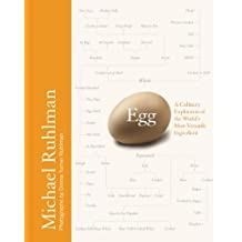 Egg: A Culinary Exploration of the World's Most Versatile Ingredient (English Edition)