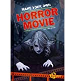 [( Make Your Own Horror Movie )] [by: Jonathan Quijano] [Jan-2012]