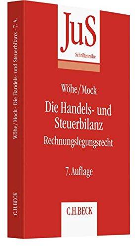 Die Handels- und Steuerbilanz: Rechnungslegungsrecht (JuS-Schriftenreihe/Studium, Band 56)