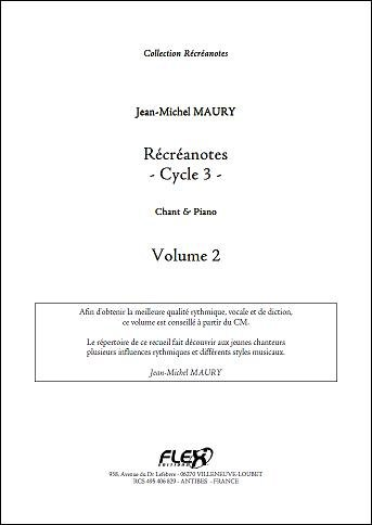 Descargar Libro PARTITURA CLASICA - Récréanotes - Cycle 3 - Volume 2 - J.-M. MAURY - Children's Choir and Piano de MAURY Jean-Michel