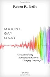 Making Gay OK by Robert R. Reilly (2014-04-30)