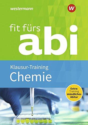 Fit fürs Abi: Chemie Klausur-Training