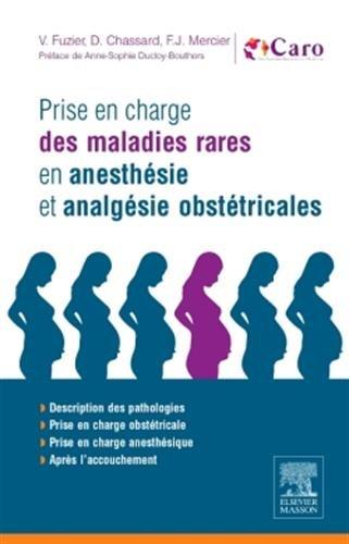 Prise en charge des maladies rares en anesthésie et analgésie obstétricales: En 200 fiches