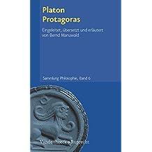 Platon Protagoras. Übersetzt und kommentiert von Bernd Manuwald: Band 006 (Sammlung Philosophie)