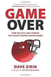 Game Over: How Politics Has Turned the Sports World Upside Down by Dave Zirin (2013-01-29)