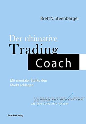Der ultimative Trading Coach: Mit mentaler Stärke den Markt schlagen