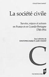 La Société civile : Savoirs, enjeux et acteurs en France et en Grande-Bretagne 1780-1914
