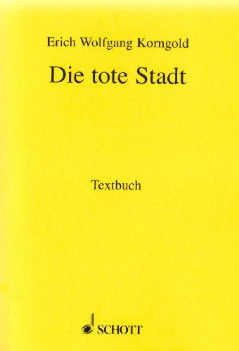 Die tote Stadt: Oper in drei Bildern. op. 12. Textbuch/Libretto. - Bild Toten Die