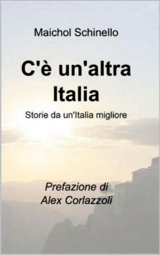 C'è un'altra Italia: Storie da un'Italia migliore