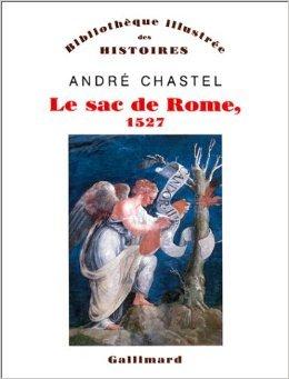 le-sac-de-rome-1527-du-premier-manirisme--la-contre-rforme-de-andr-chastel-21-septembre-1984