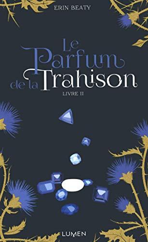 Le Parfum de la Trahison - livre II (02)