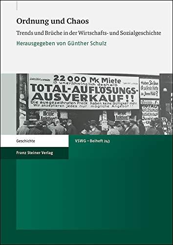 Ordnung und Chaos: Trends und Brüche in der Wirtschafts- und Sozialgeschichte (Vierteljahrschrift für Sozial- und Wirtschaftsgeschichte. Beihefte)