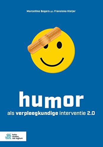 Humor als verpleegkundige interventie 2.0 (Dutch Edition)