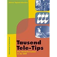 Tausend Tele-Tips. Das Werbefernsehen in der DDR 1959 bis 1976