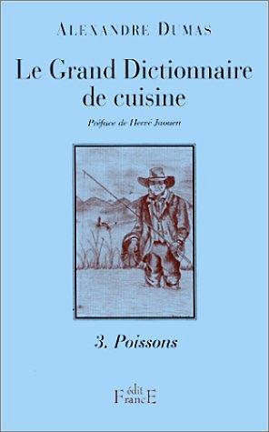 Le Grand Dictionnaire de cuisine, tome 3 : Poissons