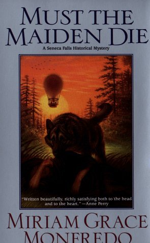 Must The Maiden Die (Seneca Falls Historical Mysteries) by Miriam Grace Monfredo (1999-09-01)