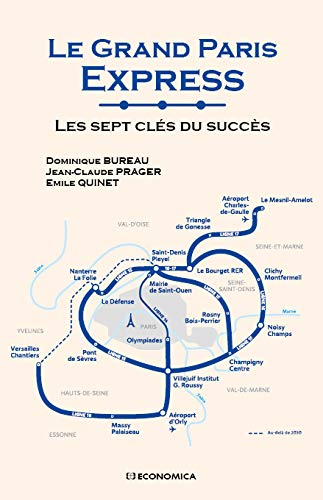 Le Grand Paris Express : Les sept clés du succès -