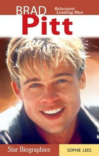Click for larger image of Brad Pitt: Reluctant Leading Man (Snap Books: Star Biographies (Paperback))