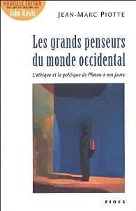 Les grands penseurs du monde occidental par Jean-Marc Piotte