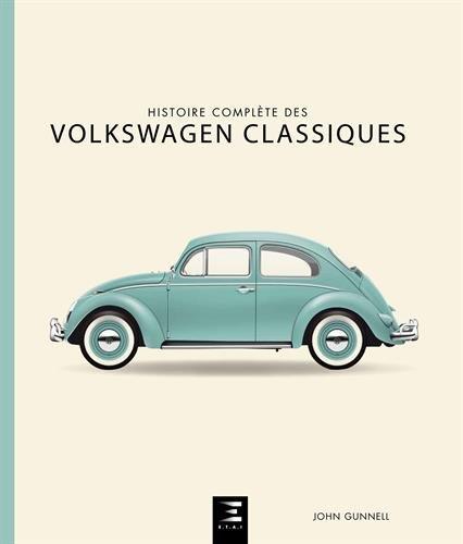 Histoire complète des Volkswagen classiques